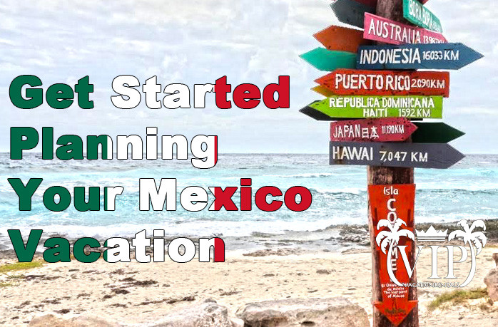 Get-Started-Planning-Your-Mexico-Vacation-2018
