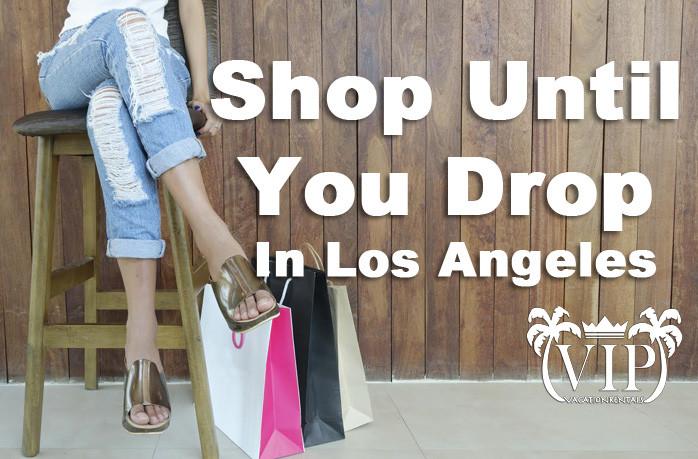 Shop-Until-You-Drop-In-Los-Angeles-2018