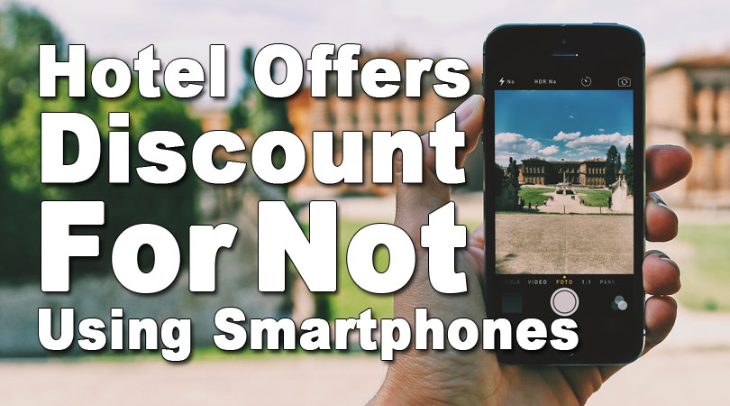 Hotel-Offers-Discount-For-Not-Using-Smartphones-2018