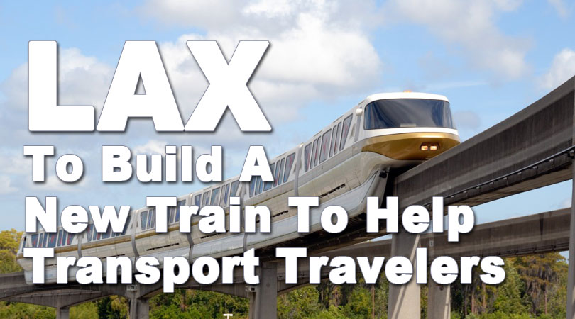 LAX-To-Build-A-New-Train-To-Help-Transport-Travelers-2018